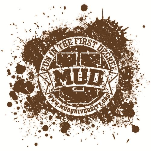 Mud U: Fun in the First Degree